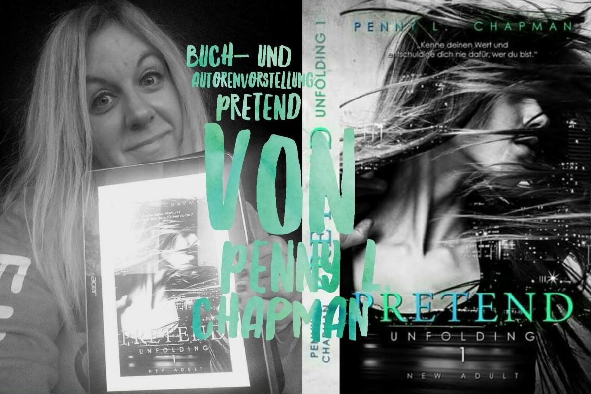 Autoren- und Buchvorstellung: Penny L. Chapman - Pretend
