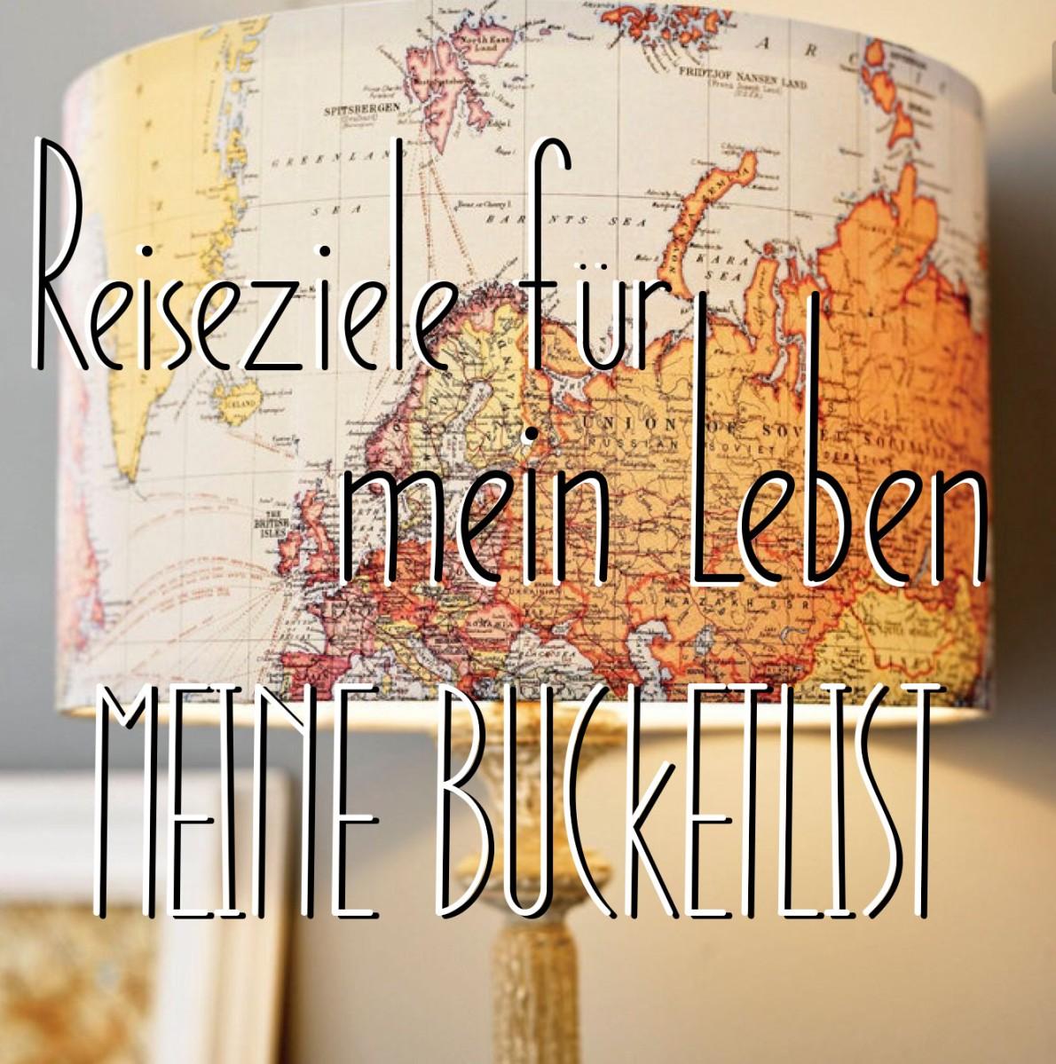 Reiseziele für mein Leben | Bucketlist